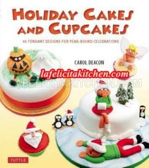 Buku Resep Dekor Bk071 Holiday Cakes And Cupcakes